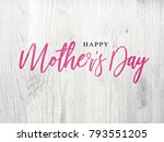 happy mother's day pink... | Shutterstock . vector #793551205