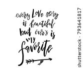 every love story is beautiful... | Shutterstock .eps vector #793641817
