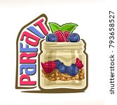vector illustration of granola... | Shutterstock .eps vector #793658527