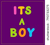 its a boy the inscription in... | Shutterstock .eps vector #793733275