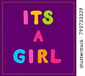 its a girl the inscription in... | Shutterstock .eps vector #793733329