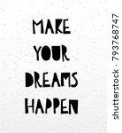 make your dreams happen card or ... | Shutterstock .eps vector #793768747