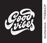good vibes hand drawn t shirt...   Shutterstock .eps vector #793806229