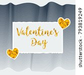 valentine's day. greeting card... | Shutterstock .eps vector #793819249