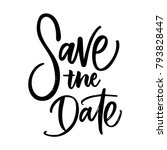 save the date lettering.... | Shutterstock .eps vector #793828447