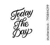 today is the day hand written... | Shutterstock .eps vector #793844299