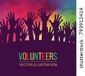 colorful up hands. volunteers.... | Shutterstock .eps vector #793912414