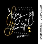 stay beautiful text   vector... | Shutterstock .eps vector #793928635