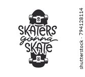 skaters gonna skate t shirt... | Shutterstock .eps vector #794128114