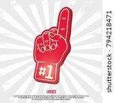 3d foam finger   fan finger.... | Shutterstock .eps vector #794218471