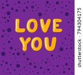 love you. cartoon bubble... | Shutterstock .eps vector #794304175