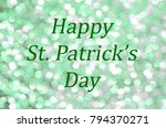 happy st. patrick's day... | Shutterstock . vector #794370271