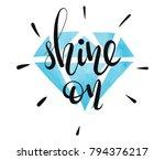 shine on   vector lettering... | Shutterstock .eps vector #794376217
