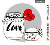 two hand drawn loving jars with ... | Shutterstock .eps vector #794380165
