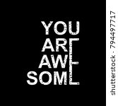 you are awesome. typography art ... | Shutterstock .eps vector #794497717