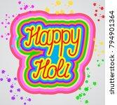 happy holi vector handwritten... | Shutterstock .eps vector #794901364