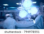 busy surgeon in the operating... | Shutterstock . vector #794978551