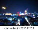 cityscape of blurred bokeh... | Shutterstock . vector #795147811