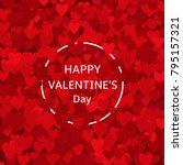 happy valentine's day. red... | Shutterstock .eps vector #795157321