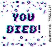 vector you died phrase in pixel ... | Shutterstock .eps vector #795218269
