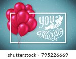 you are amazing poster with... | Shutterstock .eps vector #795226669
