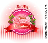 be my valentine card beautiful... | Shutterstock .eps vector #795227575