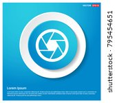 camera lens icon abstract blue... | Shutterstock .eps vector #795454651