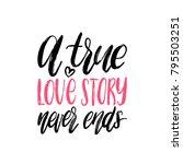 a true love story never ends... | Shutterstock .eps vector #795503251