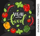 vegan food hand lettering text...   Shutterstock .eps vector #795603421