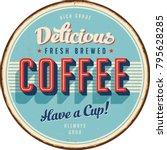 vintage metal sign   delicious... | Shutterstock .eps vector #795628285