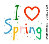 i love spring. an inscription... | Shutterstock .eps vector #795671125