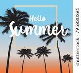 hello summer card and summer... | Shutterstock .eps vector #795830365