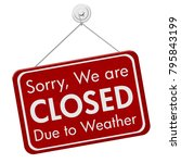 closed due to weather sign  a... | Shutterstock . vector #795843199
