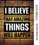 Small photo of Motivational and inspirational quotes - I believe that amazing things will happen. With vintage styled background.