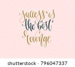 success is the best revenge  ... | Shutterstock . vector #796047337