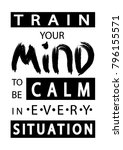 hand lettering train your mind... | Shutterstock .eps vector #796155571