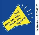 dont raise your voice  improve...   Shutterstock .eps vector #796247965