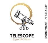 telescope. black and white... | Shutterstock .eps vector #796315339