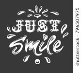 just smile. inspirational quote.... | Shutterstock .eps vector #796507975