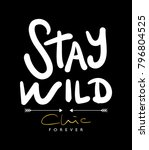 stay wild chic text as fashion... | Shutterstock .eps vector #796804525