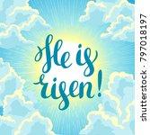 he is risen. happy easter... | Shutterstock .eps vector #797018197