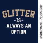 glitter is always an option... | Shutterstock .eps vector #797053009