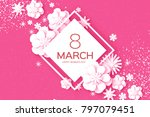 white 8 march. happy women s... | Shutterstock .eps vector #797079451