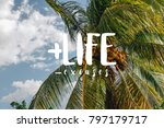 more life  less excuses  ... | Shutterstock . vector #797179717