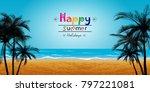 happy summer holidays  palm... | Shutterstock .eps vector #797221081