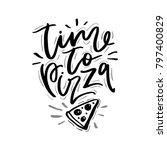 time to pizza phrase....   Shutterstock .eps vector #797400829