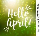 hello april lettering vector... | Shutterstock .eps vector #797527834