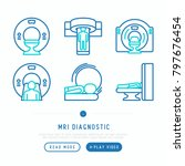 mri diagnostics thin line icons ... | Shutterstock .eps vector #797676454