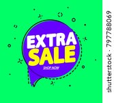 extra sale  speech bubble... | Shutterstock .eps vector #797788069