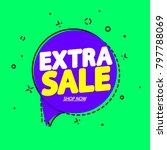 extra sale  speech bubble... | Shutterstock .eps vector #797788069